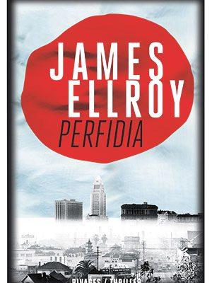 Perfidia de James Ellroy, aux Éditions Rivage
