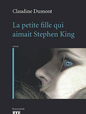 La petite fille qui aimait Stephen King de Claudine Dumont, aux Éditions XYZ