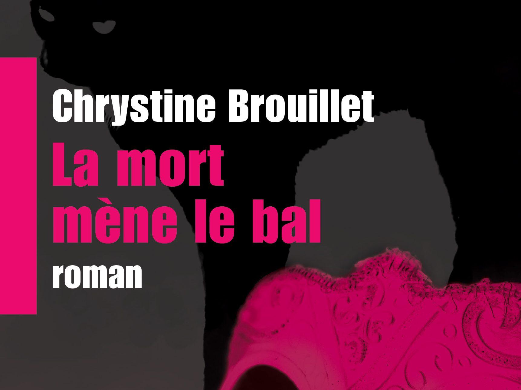 La mort mène le bal de Chrystine Brouillet, éditions de l'Homme