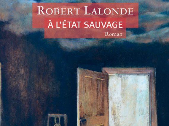 À l'état sauvage de Robert Lalonde