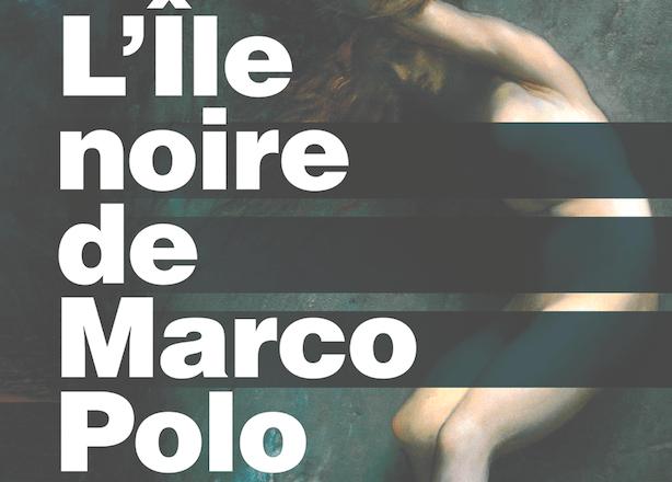 L'île noire de Marco Polo d'Aline Apostolska, éditions Édito