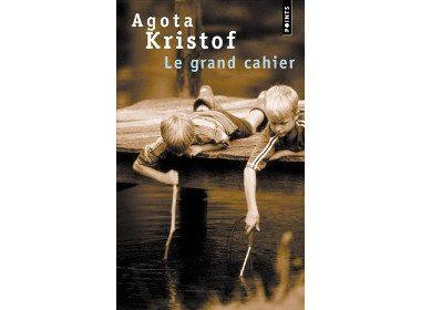 2. Le grand cahier d'Agota Kristof, Éditions du Seuil
