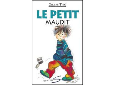 6. Le petit maudit de Gilles Tibo, Soulières éditeur