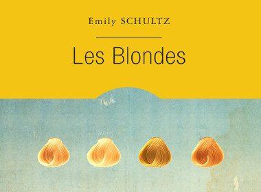 Les Blondes d'Emily Schultz, éditions Alto
