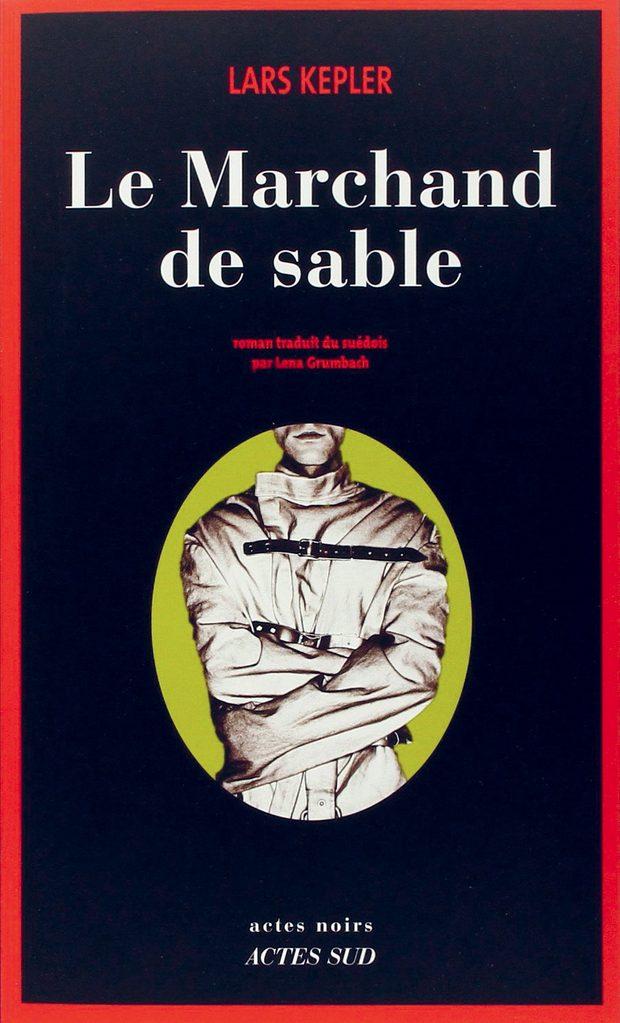 Le marchand de sable de Lars Kepler, éditions Actes Sud
