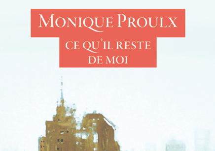 Ce qu'il reste de moi de Monique Proulx, éditions Boréal