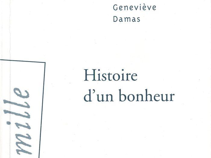 Histoire d'un bonheur de Geneviève Damas, éditions Hamac