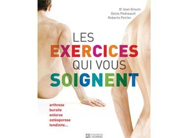 Les exercices qui vous soignent de Roberto Poirier, Jean Drouin et Denis Pedneault, éditions de l'Homme