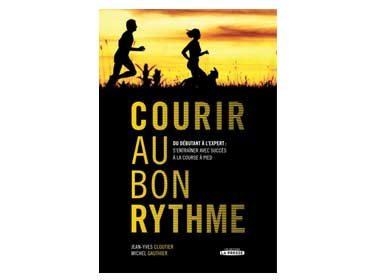 Courir au bon rythme de Jean-Yves Cloutier et Michel Gauthier, éditions La Presse