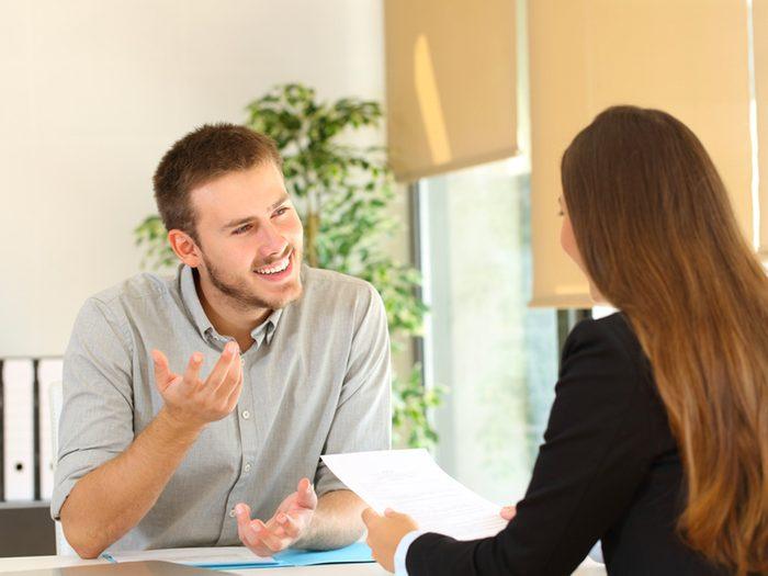 En entrevue d'embauche, dites des mots qui témoignent devotre intérêt et votre enthousiasme.