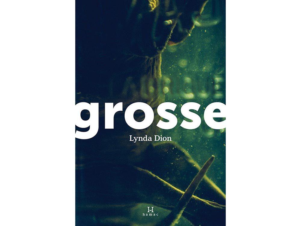 Livres à lire: Grosse, par Lynda Dion.