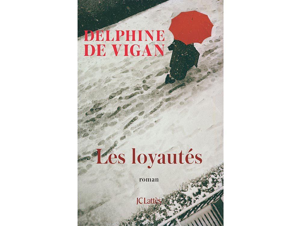 Livres à lire: Les loyautés de Delphine de Vigan.