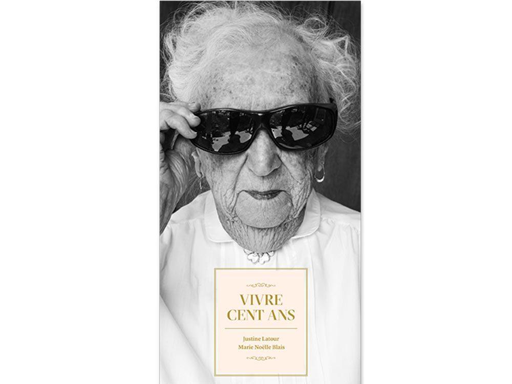 Livres à lire: Vivre cent ans, par Marie-Noëlle Blais et Justine Latour.
