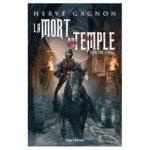 La mort du temple: le destin des Templiers