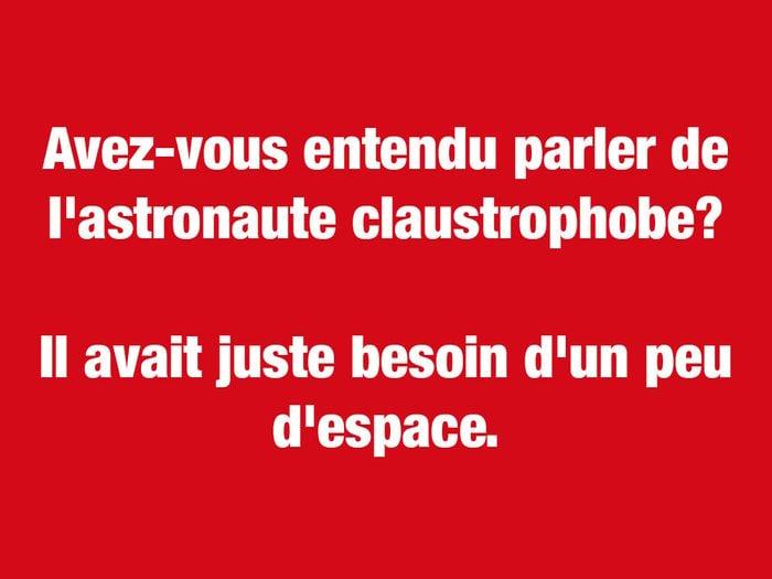 Blagues courtes: avez-vous entendu parler de l'astronaute claustrophobe?