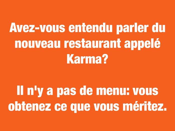vez-vous entendu parler du nouveau restaurant appelé Karma?