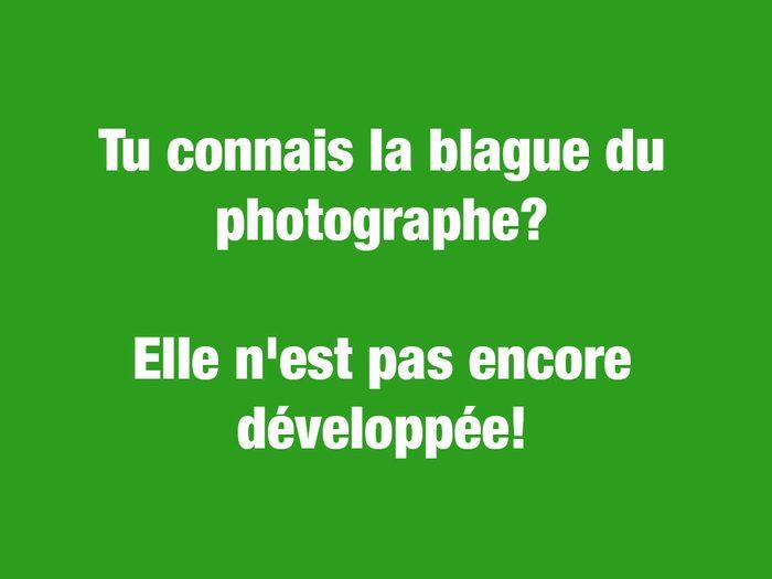 Blagues courtes: tu connais la blague du photographe?