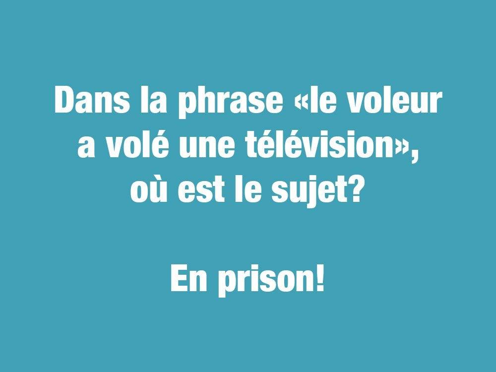 Blagues courtes: dans la phrase «le voleur a volé une télévision», où est le sujet?