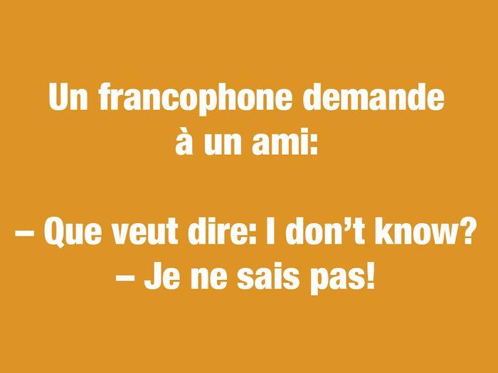 Blagues courtes: un francophone demande à un ami...