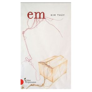 Choix de lecture: le livre «EM», de Kim Thúy.
