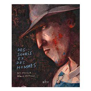 Des souris et des hommes, de John Steinbeck et Rebecca Dautremer.