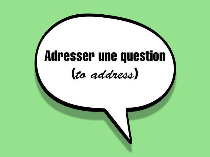 «Adresser une question (to address)» fait partie des anglicismes courants.