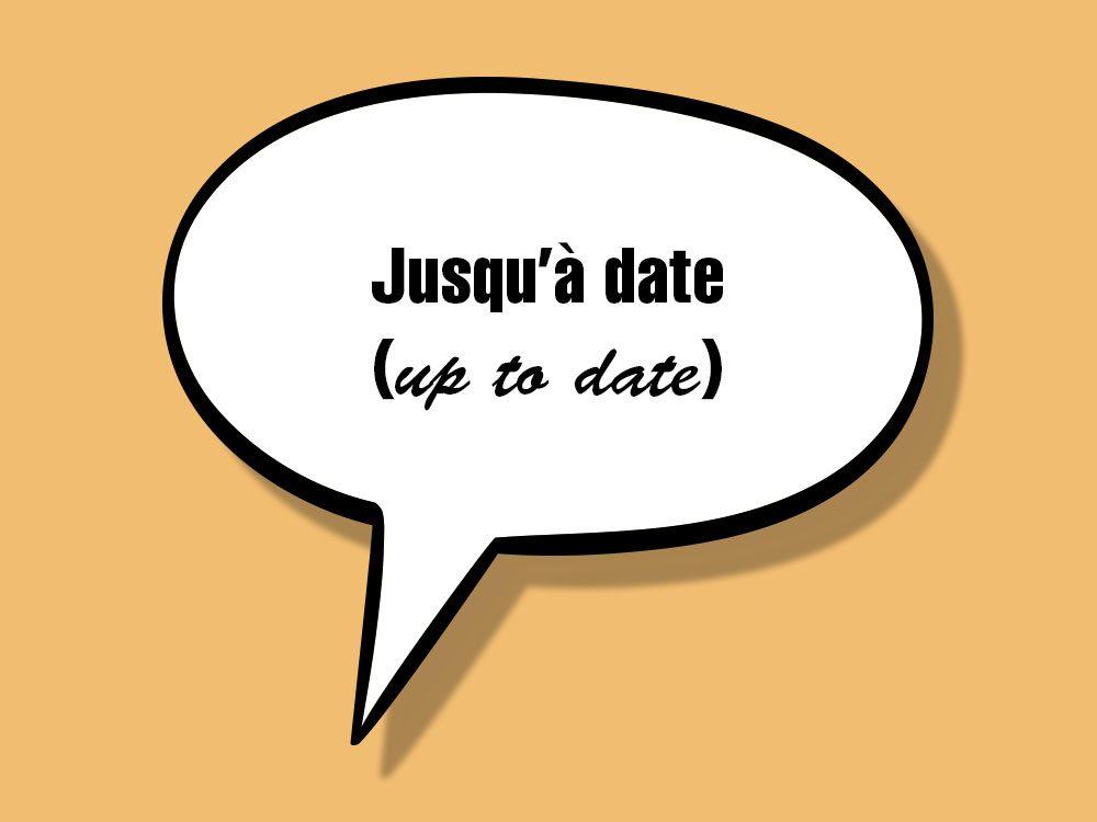 «Jusqu'à date (up to date)» fait partie des anglicismes courants.