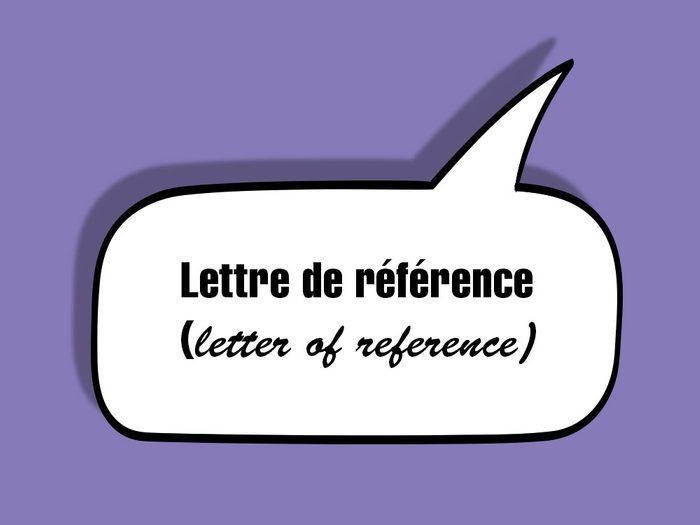 «Lettre de référence (letter of reference)» fait partie des anglicismes courants.