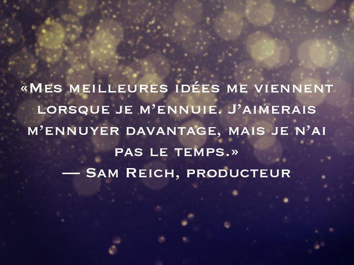 L'une des phrases de Sam Reich fait partie des 50 citations inspirantes pour le Nouvel An 2021.