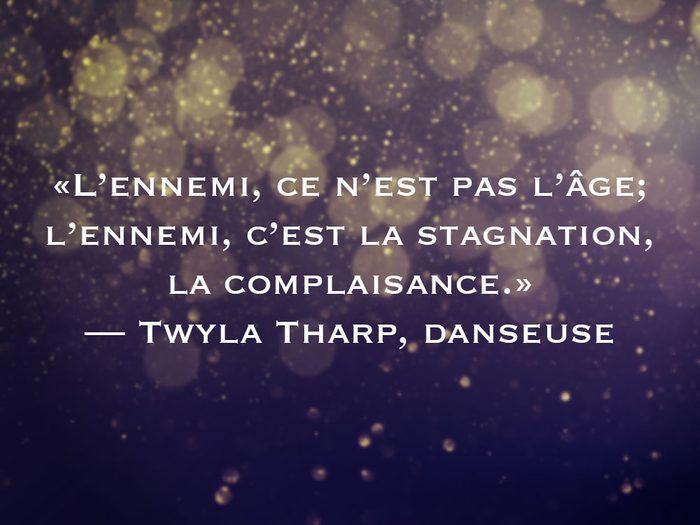 L'une des phrases de Twyla Tharp fait partie des 50 citations inspirantes pour le Nouvel An 2021.
