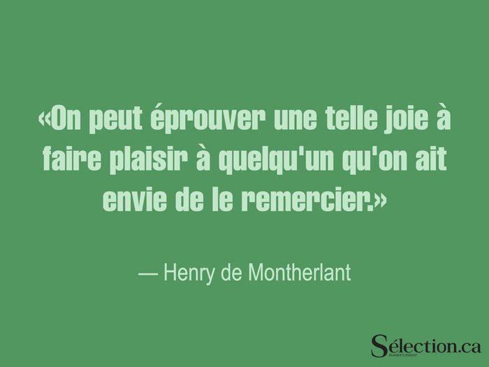 Lisez ces citations sur le bonheur, dont une deuxième d'Henry de Montherlant.
