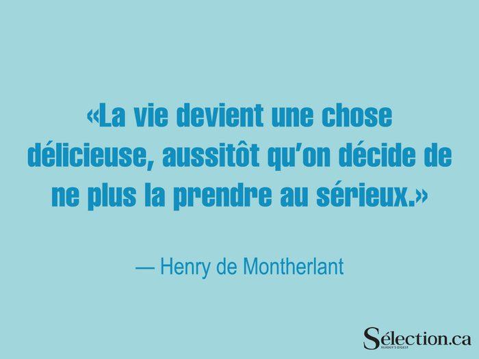 Lisez ces citations sur le bonheur, dont celle d'Henry de Montherlant.