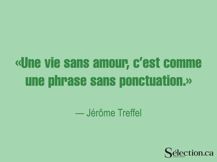 Lisez ces citations sur le bonheur, dont celle de Jérôme Treffel.