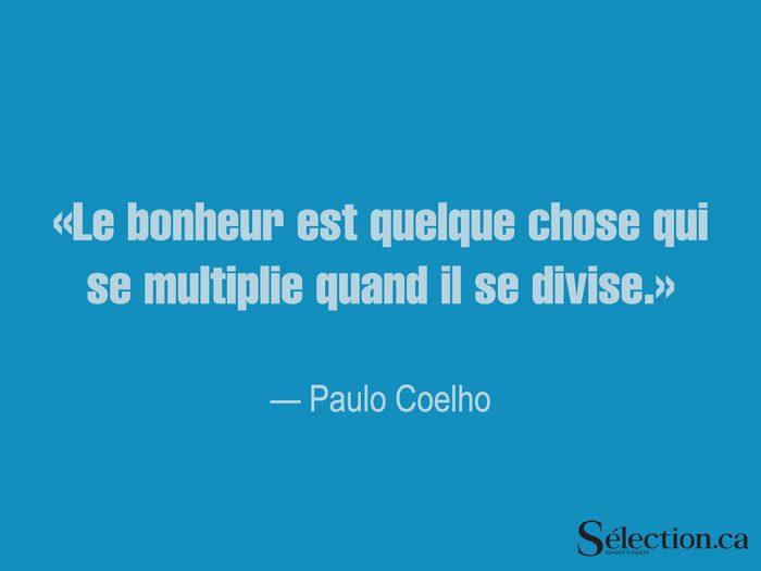 Lisez ces citations sur le bonheur, dont celle de Paulo Coelho.