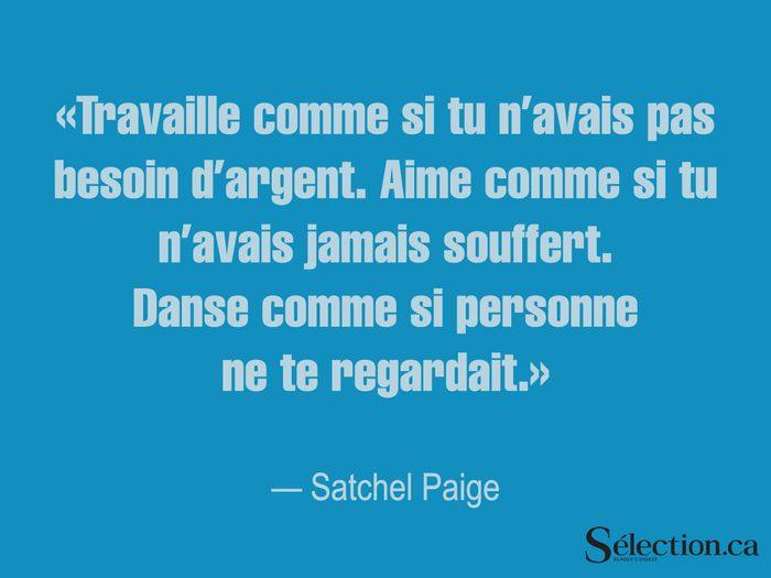 Lisez ces citations sur le bonheur, dont celle de Satchel Paige.