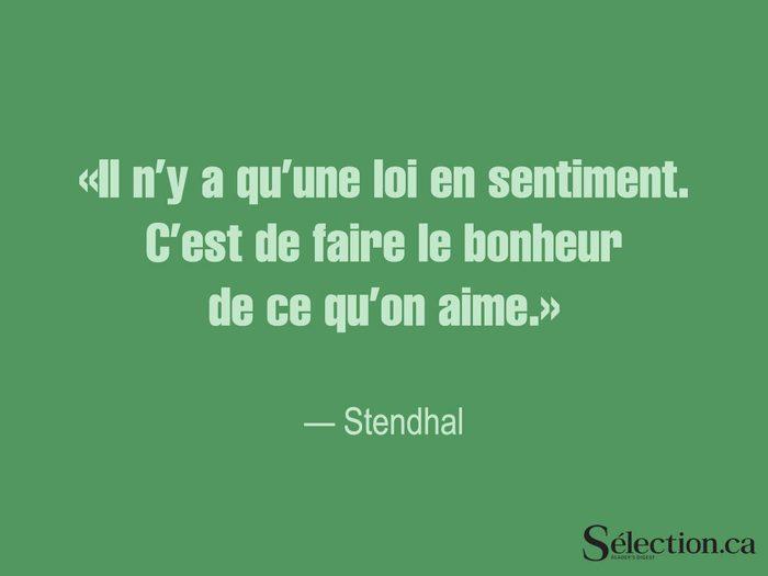 Lisez ces citations sur le bonheur, dont celle de Stendhal.
