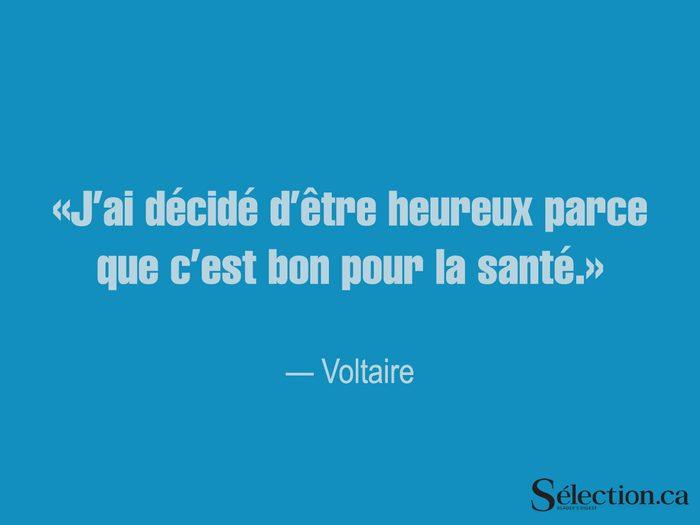 Lisez ces citations sur le bonheur, dont celle de Voltaire.