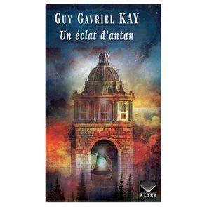 Le livre Un éclat d'antan, de Guy Gavriel Kay.