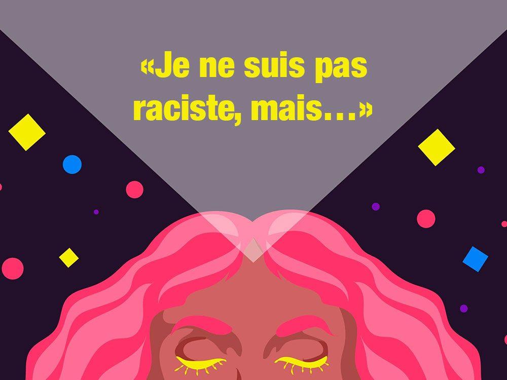 Ne pas commencer une phrase par «Je ne suis pas raciste, mais…».