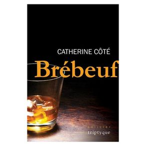Livre: «Brébeuf» de Catherine Côte.