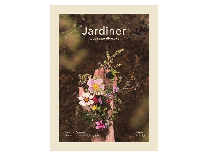 Idée de livre: «Jardiner tout naturellement» aux éditions Parfum d'encre.