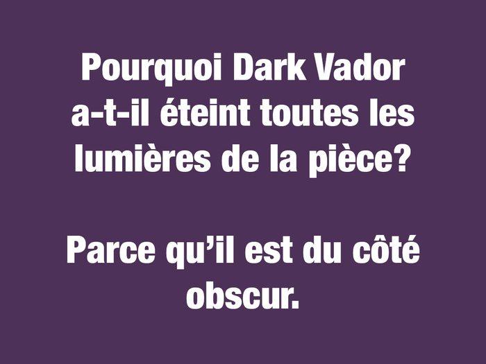 Blagues courtes: pourquoi Dark Vador a-t-il éteint toutes les lumières de la pièce?