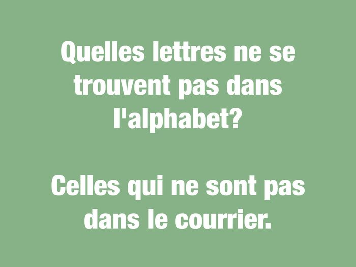 Blagues courtes: quelles lettres ne se trouvent pas dans l'alphabet?