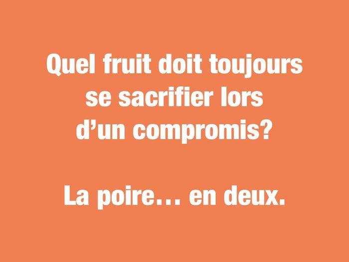 Blagues courtes: quel fruit doit toujours se sacrifier lors d'un compromis?