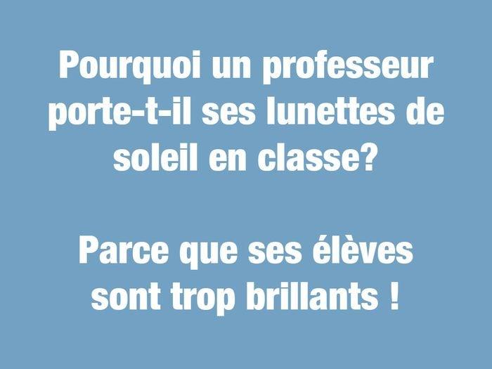 Blagues courtes: pourquoi un professeur porte-t-il ses lunettes de soleil en classe?