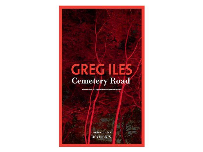 Cemetery Road de Greg Iles est un livre à ajouter à votre liste de lecture.