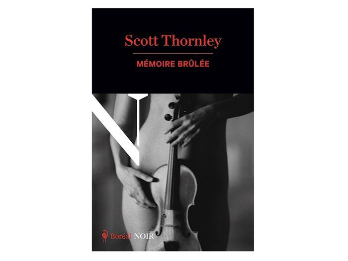 Mémoire brûlée de Scott Thornley est un livre à ajouter à votre liste de lecture.