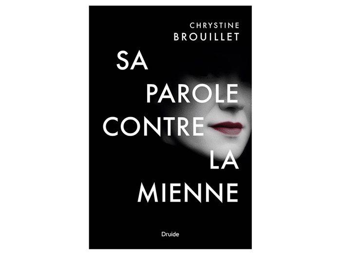 Sa parole contre la mienne de Chrystine Brouillet est un livre à ajouter à votre liste de lecture.